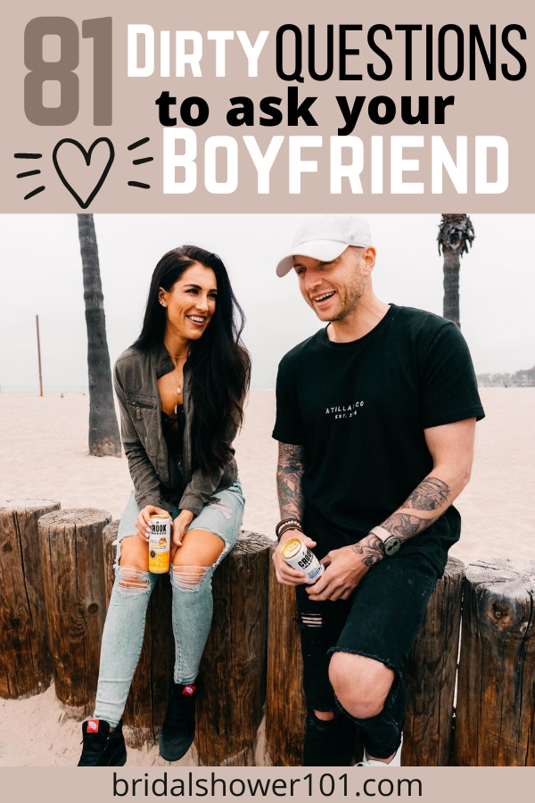 20 good date questions to ask a boyfriend dirty 2019